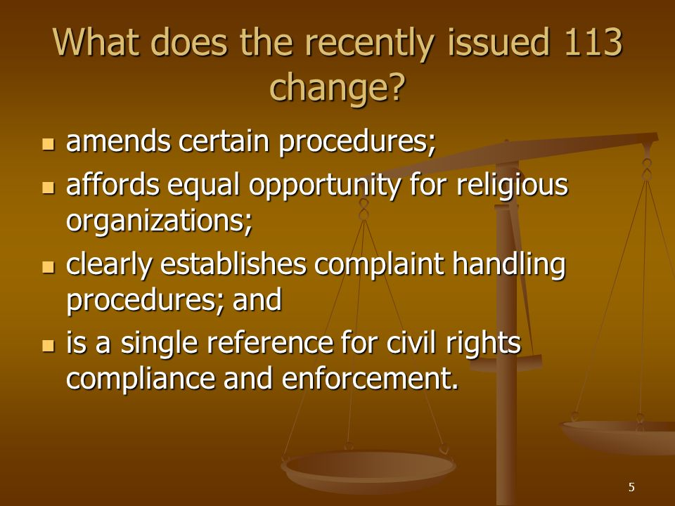 5 What does the recently issued 113 change? amends certain procedures; amends certain procedures; affords equal opportunity for religious organization
