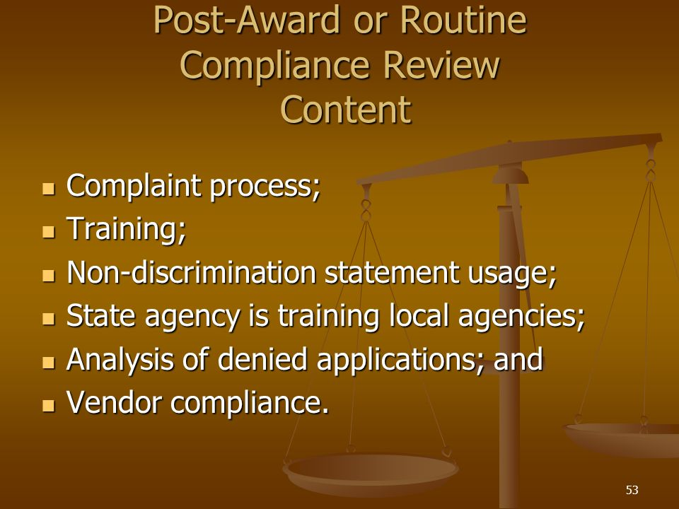53 Post-Award or Routine Compliance Review Content Complaint process; Complaint process; Training; Training; Non-discrimination statement usage; Non-d