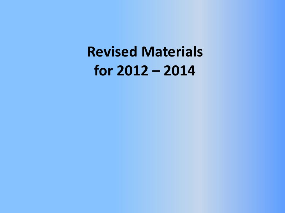 Revised Materials for 2012 – 2014