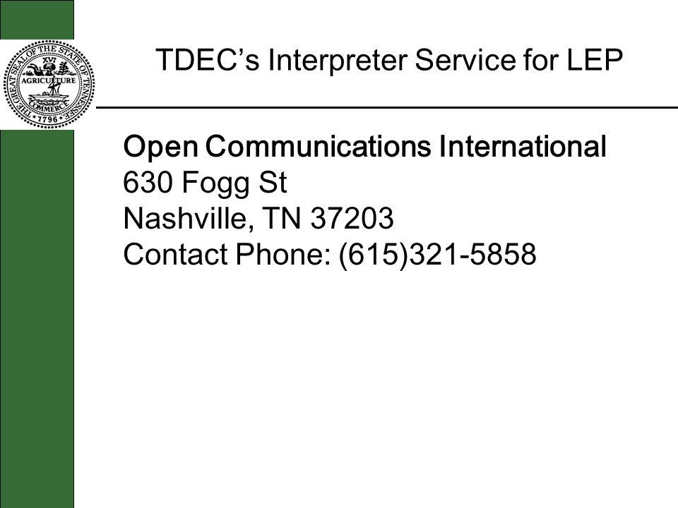 TDECs Interpreter Service for LEP Open Communications International 630 Fogg St Nashville, TN 37203 Contact Phone: (615)321-5858
