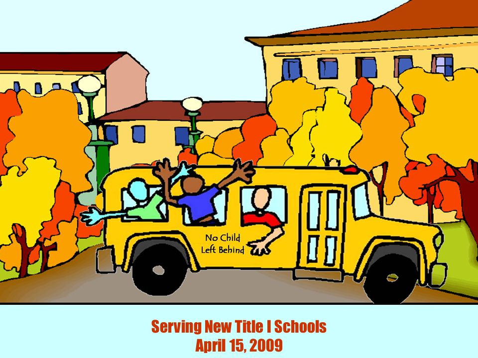 Serving New Title I Schools April 15, 2009