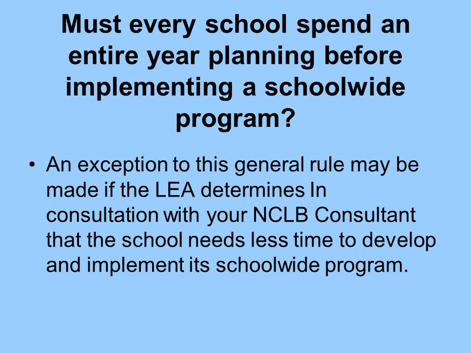 Must every school spend an entire year planning before implementing a schoolwide program.