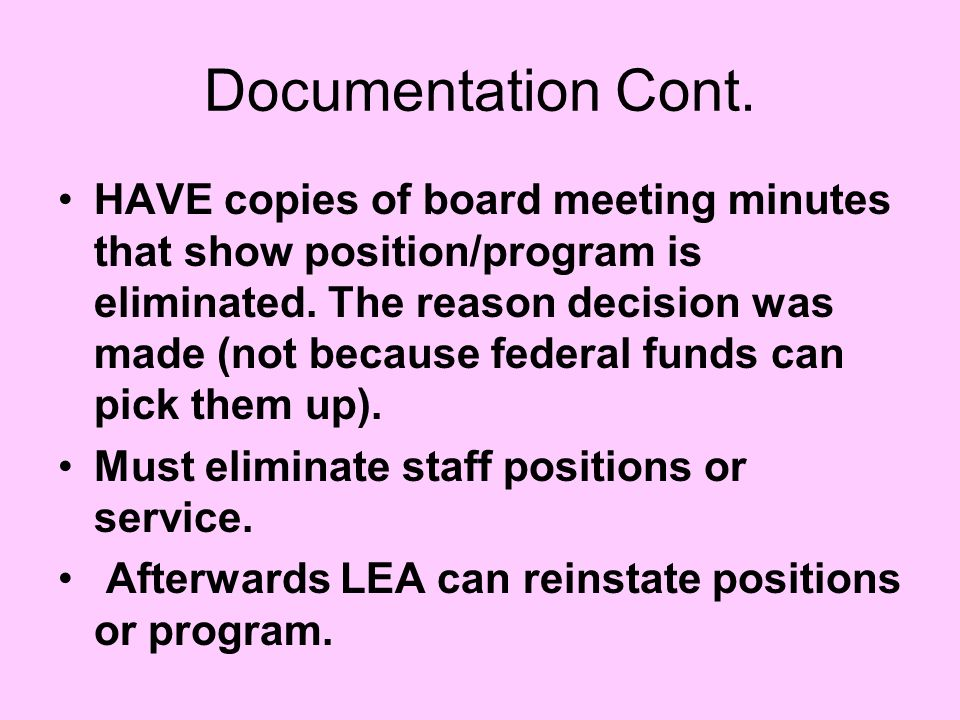 Documentation Cont. HAVE copies of board meeting minutes that show position/program is eliminated.