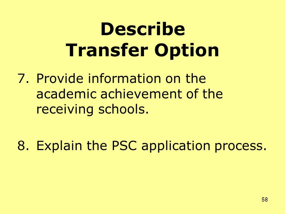 Describe Transfer Option 7.Provide information on the academic achievement of the receiving schools.