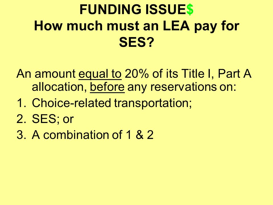 FUNDING ISSUE$ How much must an LEA pay for SES.
