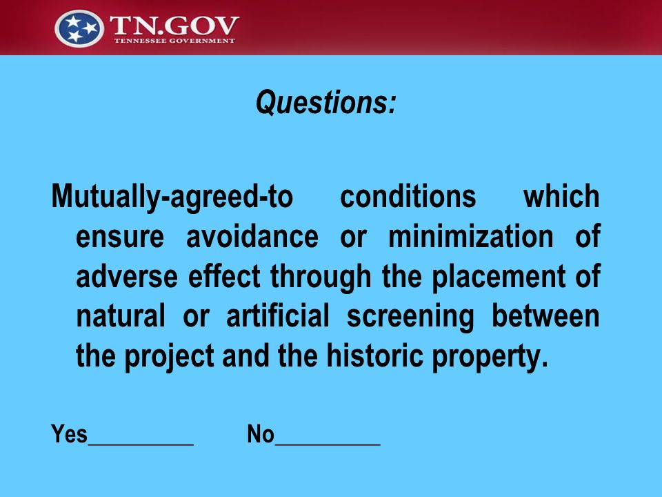 Questions: Mutually-agreed-to conditions which ensure avoidance or minimization of adverse effect through the placement of natural or artificial scree