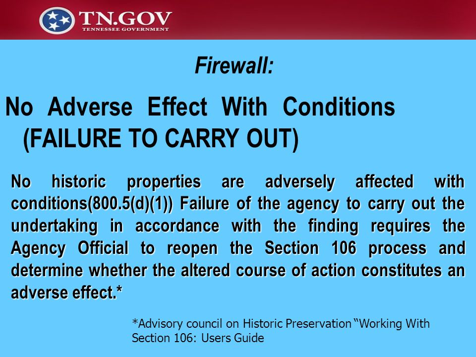 Firewall: No historic properties are adversely affected with conditions(800.5(d)(1)) Failure of the agency to carry out the undertaking in accordance