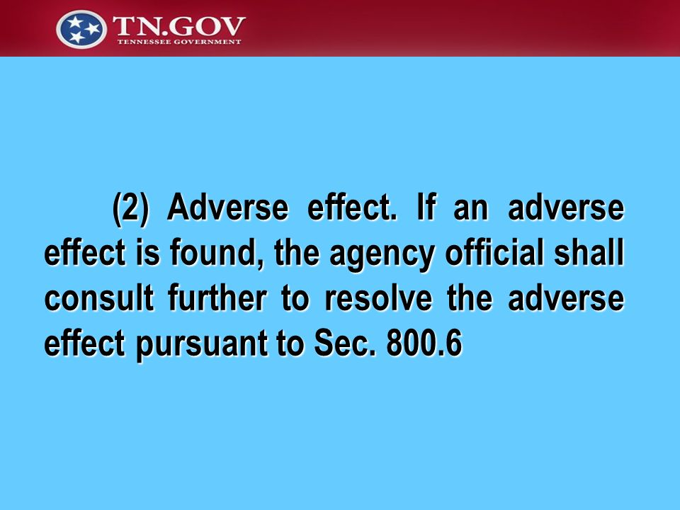 (2) Adverse effect. If an adverse effect is found, the agency official shall consult further to resolve the adverse effect pursuant to Sec. 800.6 (2)