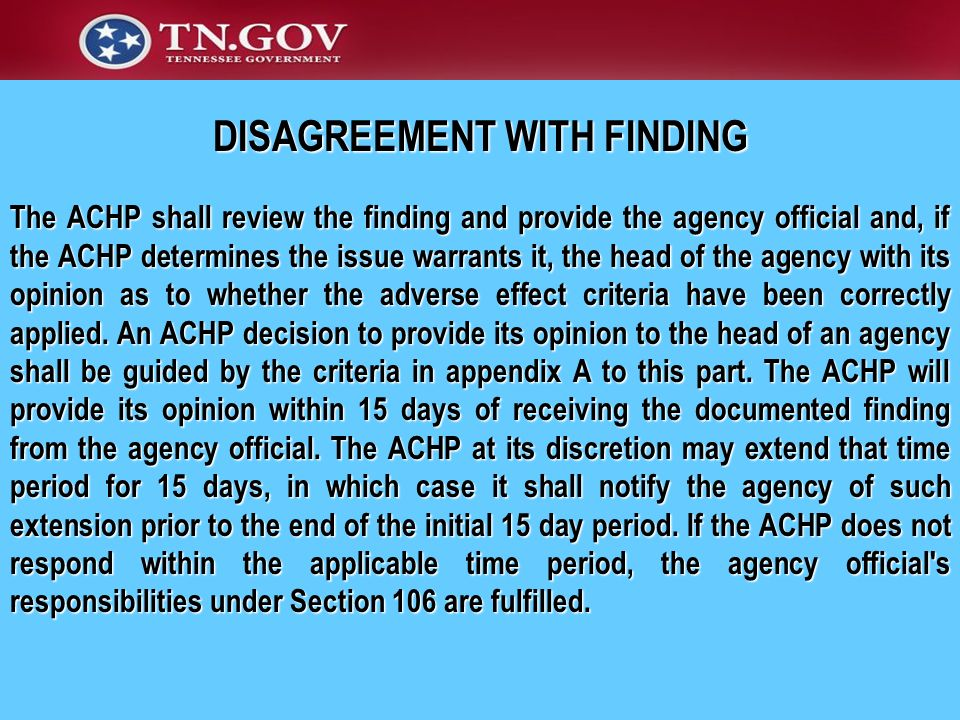 The ACHP shall review the finding and provide the agency official and, if the ACHP determines the issue warrants it, the head of the agency with its o