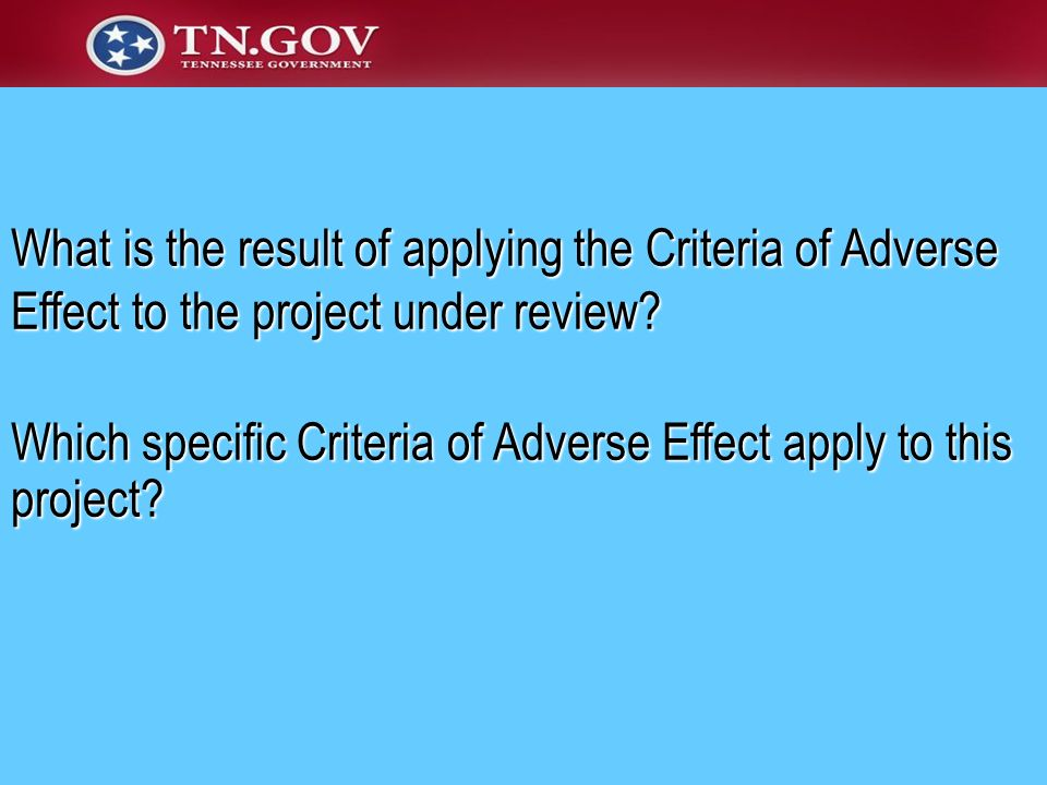 What is the result of applying the Criteria of Adverse Effect to the project under review? Which specific Criteria of Adverse Effect apply to this pro