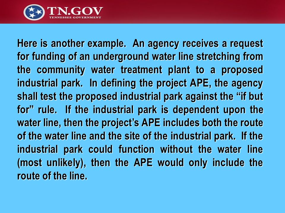 Here is another example. An agency receives a request for funding of an underground water line stretching from the community water treatment plant to