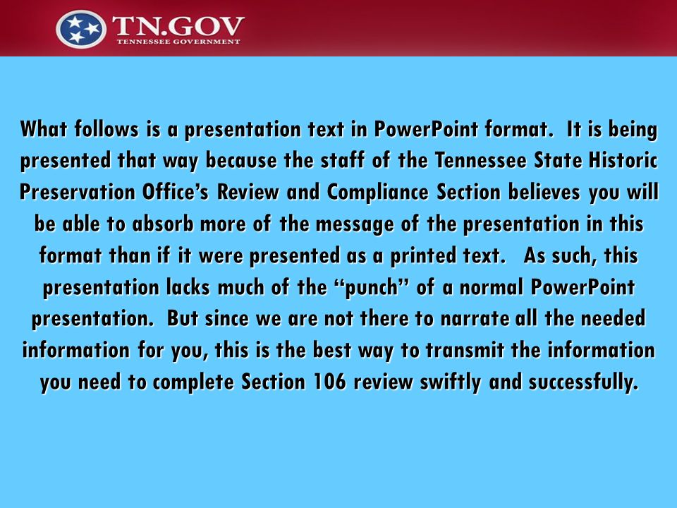What follows is a presentation text in PowerPoint format. It is being presented that way because the staff of the Tennessee State Historic Preservatio