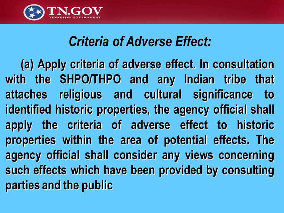 (a) Apply criteria of adverse effect. In consultation with the SHPO/THPO and any Indian tribe that attaches religious and cultural significance to ide