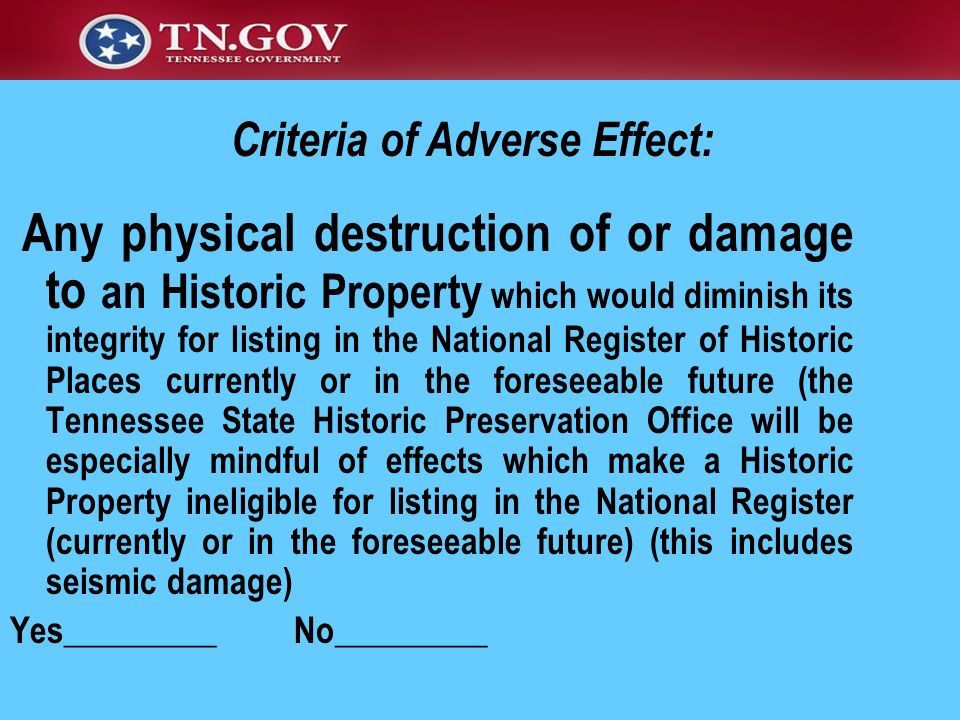 Any physical destruction of or damage to an Historic Property which would diminish its integrity for listing in the National Register of Historic Plac