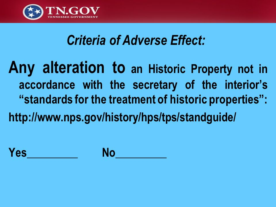 Any alteration to an Historic Property not in accordance with the secretary of the interiors standards for the treatment of historic properties: http: