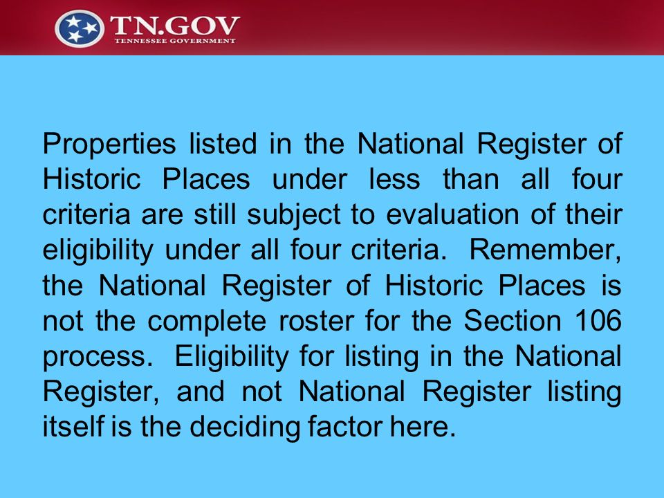 Properties listed in the National Register of Historic Places under less than all four criteria are still subject to evaluation of their eligibility u