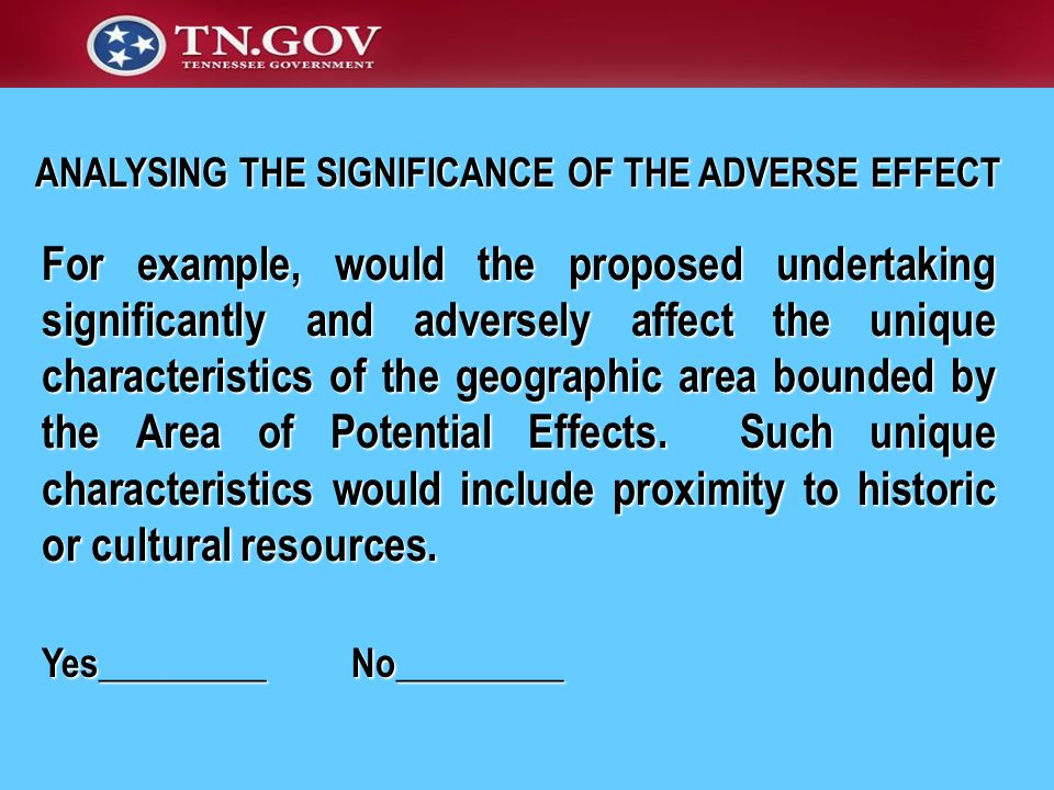 For example, would the proposed undertaking significantly and adversely affect the unique characteristics of the geographic area bounded by the Area o