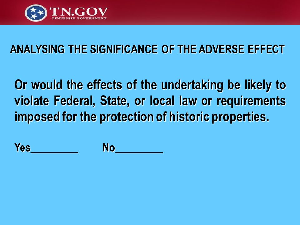 Or would the effects of the undertaking be likely to violate Federal, State, or local law or requirements imposed for the protection of historic prope