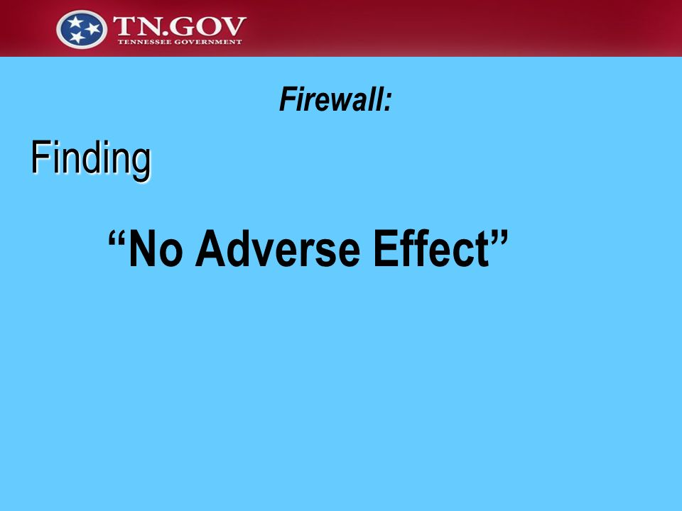 No Adverse Effect Finding Firewall: