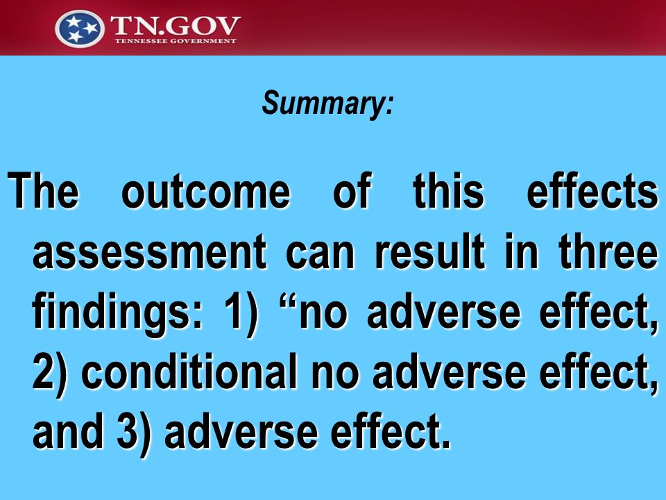 Summary: The outcome of this effects assessment can result in three findings: 1) no adverse effect, 2) conditional no adverse effect, and 3) adverse e