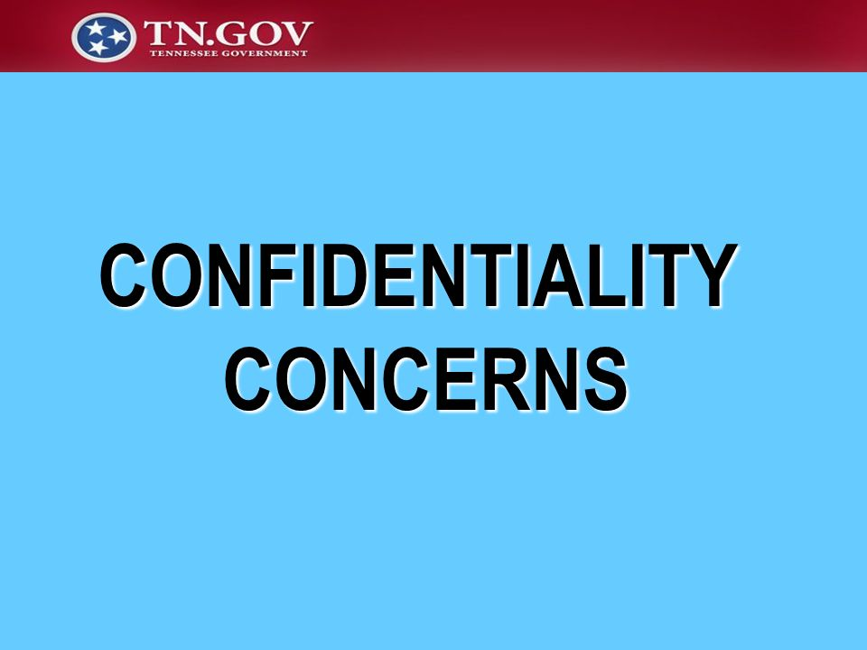 CONFIDENTIALITYCONCERNS