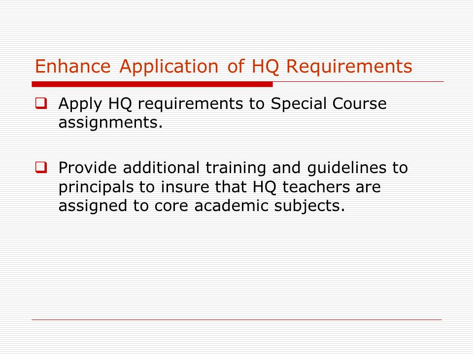 Enhance Application of HQ Requirements Apply HQ requirements to Special Course assignments.