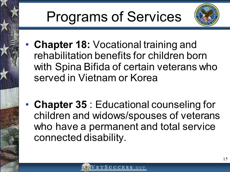 15 Programs of Services Chapter 18: Vocational training and rehabilitation benefits for children born with Spina Bifida of certain veterans who served