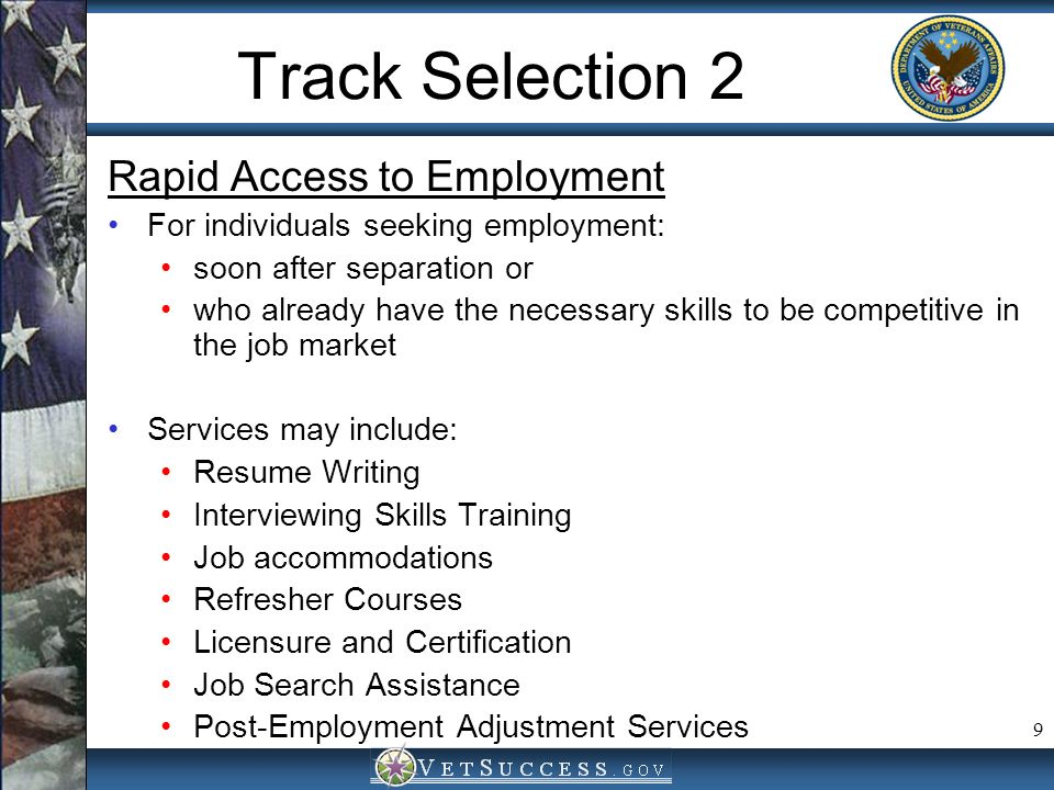 9 Track Selection 2 Rapid Access to Employment For individuals seeking employment: soon after separation or who already have the necessary skills to b