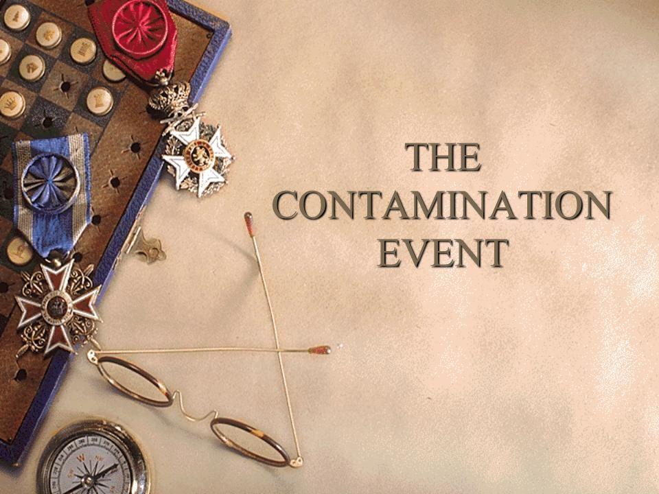 THE CONTAMINATION EVENT