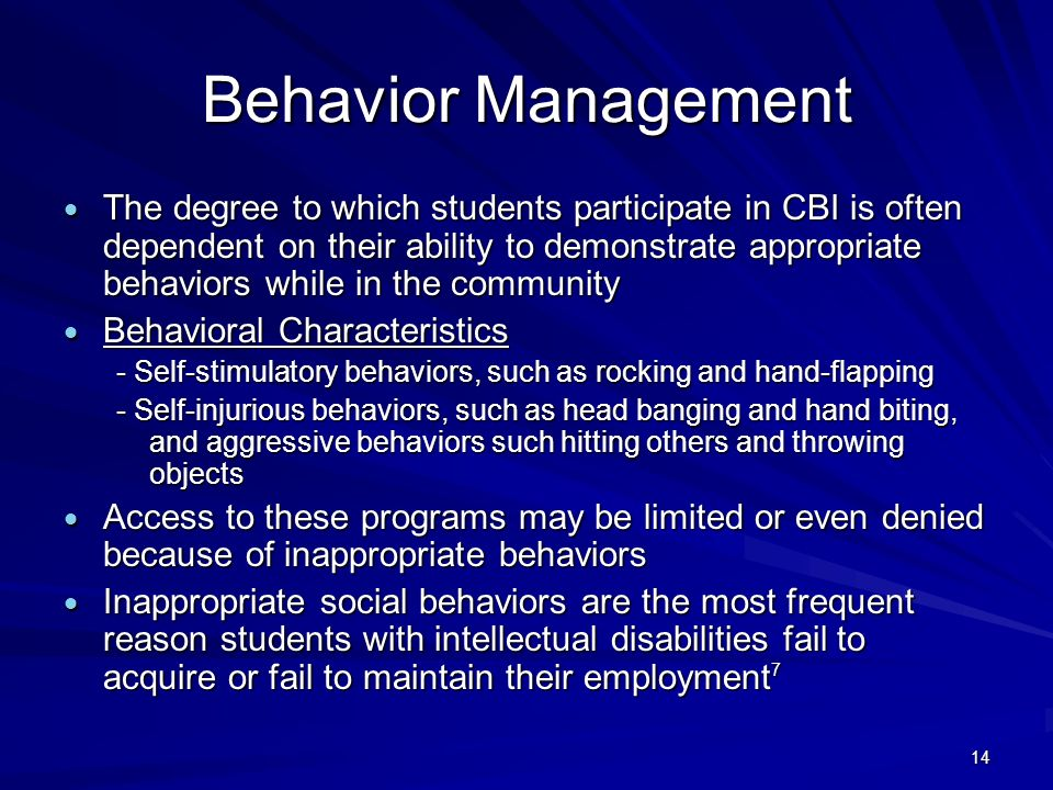 14 Behavior Management The degree to which students participate in CBI is often dependent on their ability to demonstrate appropriate behaviors while