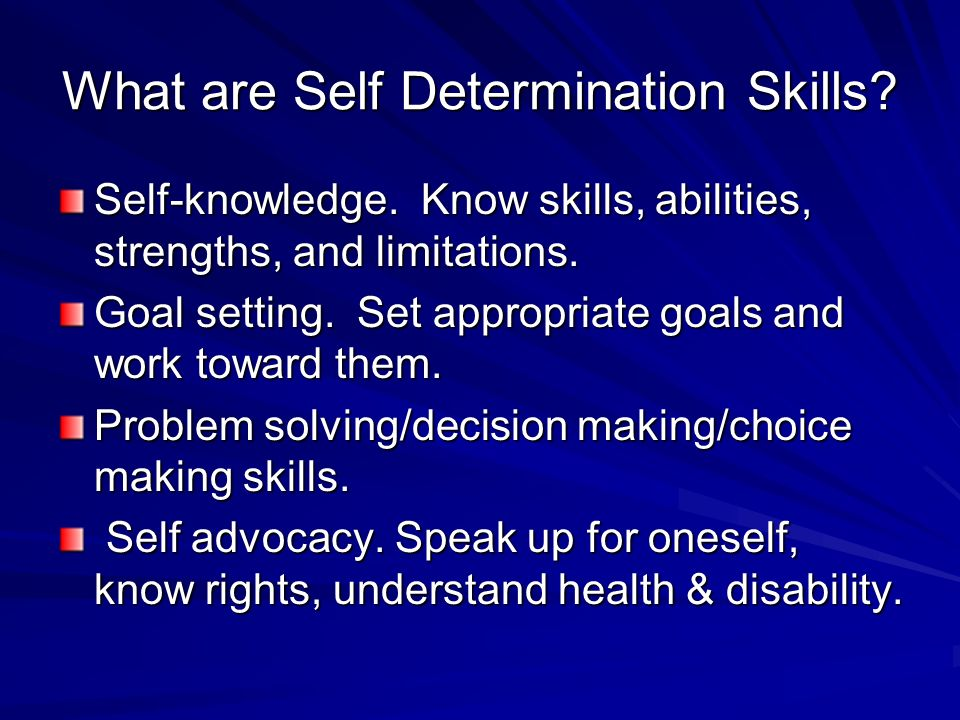 What are Self Determination Skills. Self-knowledge.