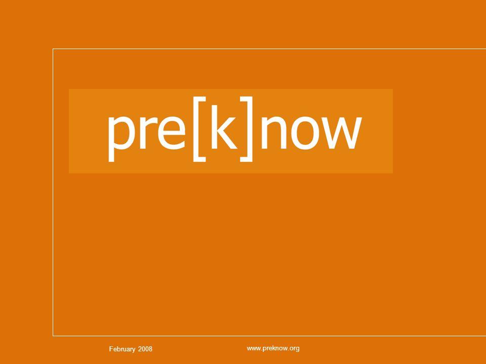 February 2008 www.preknow.org