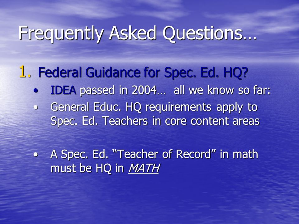 Frequently Asked Questions… 1. Federal Guidance for Spec.