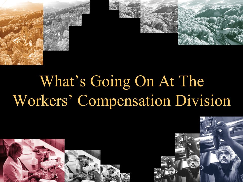 Whats Going On At The Workers Compensation Division