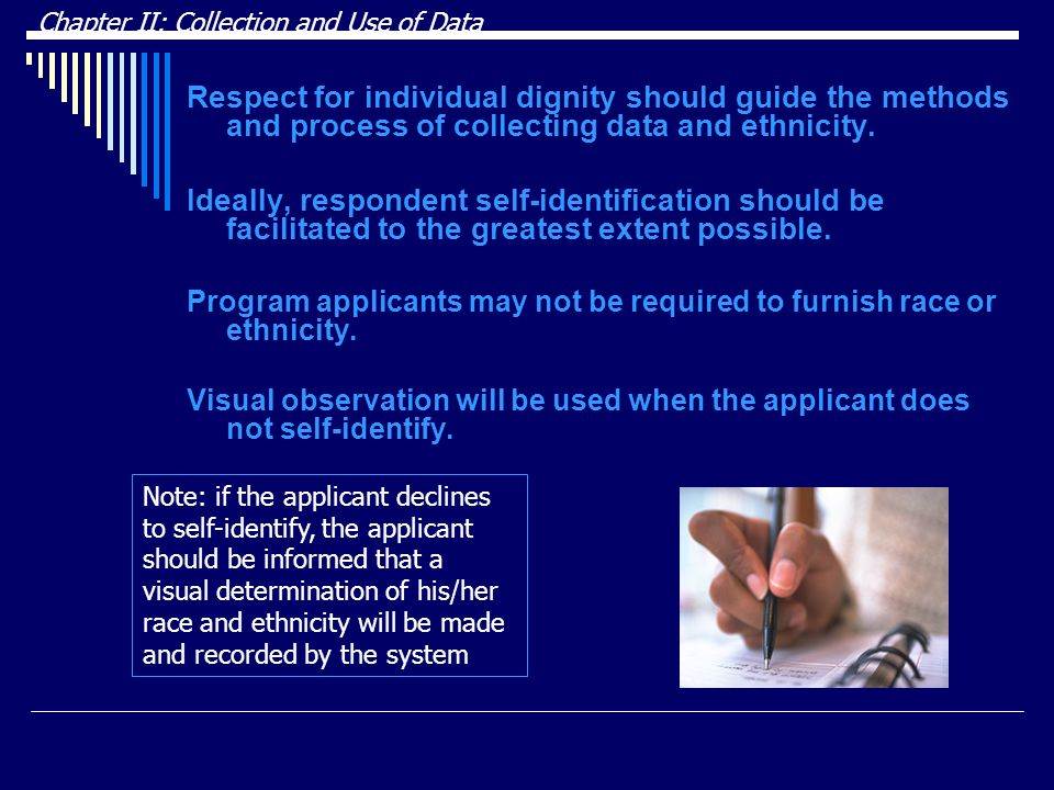Respect for individual dignity should guide the methods and process of collecting data and ethnicity.