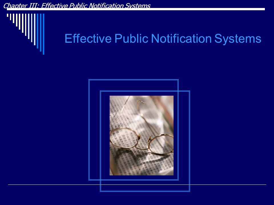Chapter III: Effective Public Notification Systems Effective Public Notification Systems
