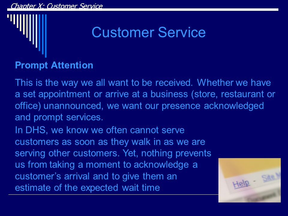 Chapter X: Customer Service Customer Service Prompt Attention This is the way we all want to be received.