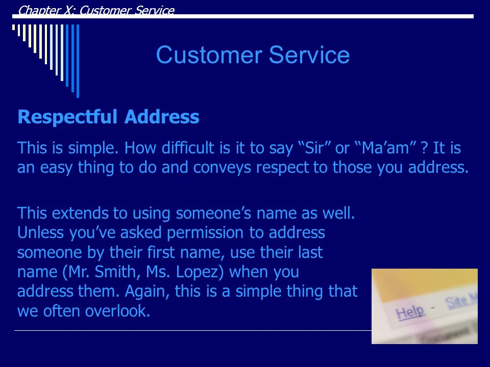 Chapter X: Customer Service Customer Service Respectful Address This is simple.