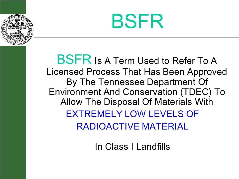 BSFR BSFR Is A Term Used to Refer To A Licensed Process That Has Been Approved By The Tennessee Department Of Environment And Conservation (TDEC) To A