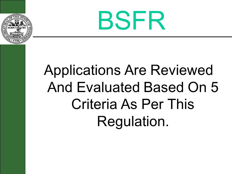 BSFR Applications Are Reviewed And Evaluated Based On 5 Criteria As Per This Regulation.