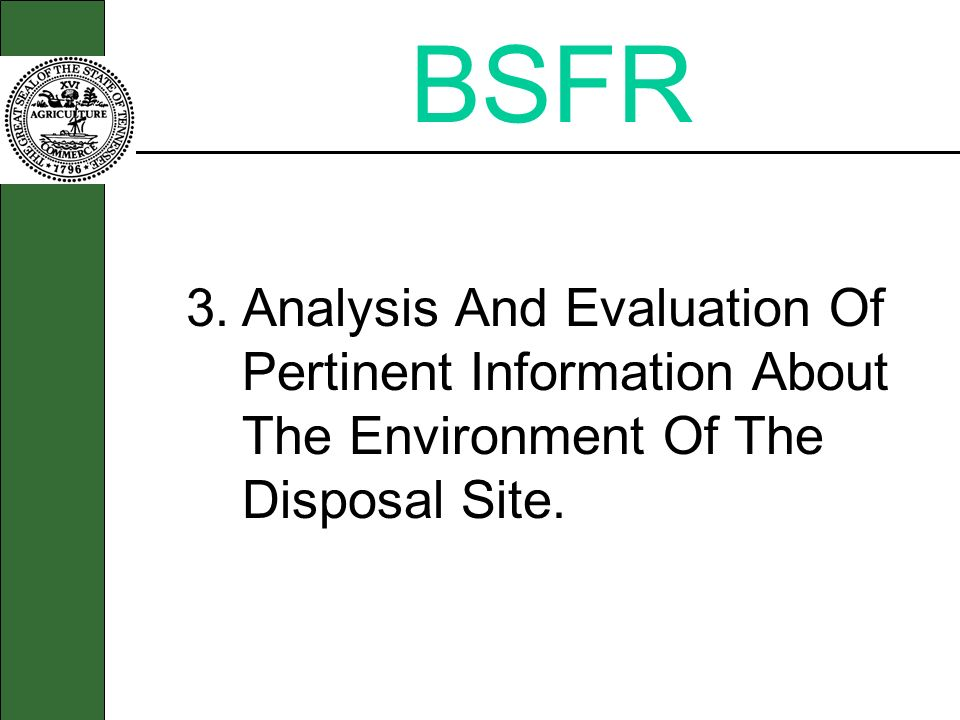 BSFR 3.Analysis And Evaluation Of Pertinent Information About The Environment Of The Disposal Site.
