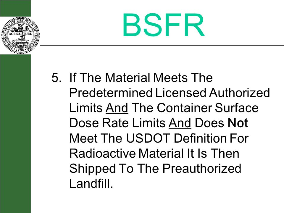BSFR 5.If The Material Meets The Predetermined Licensed Authorized Limits And The Container Surface Dose Rate Limits And Does Not Meet The USDOT Defin