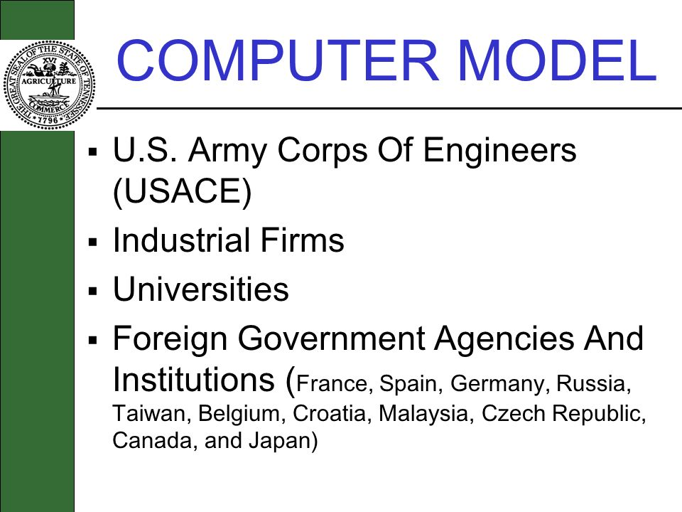 COMPUTER MODEL U.S. Army Corps Of Engineers (USACE) Industrial Firms Universities Foreign Government Agencies And Institutions ( France, Spain, German