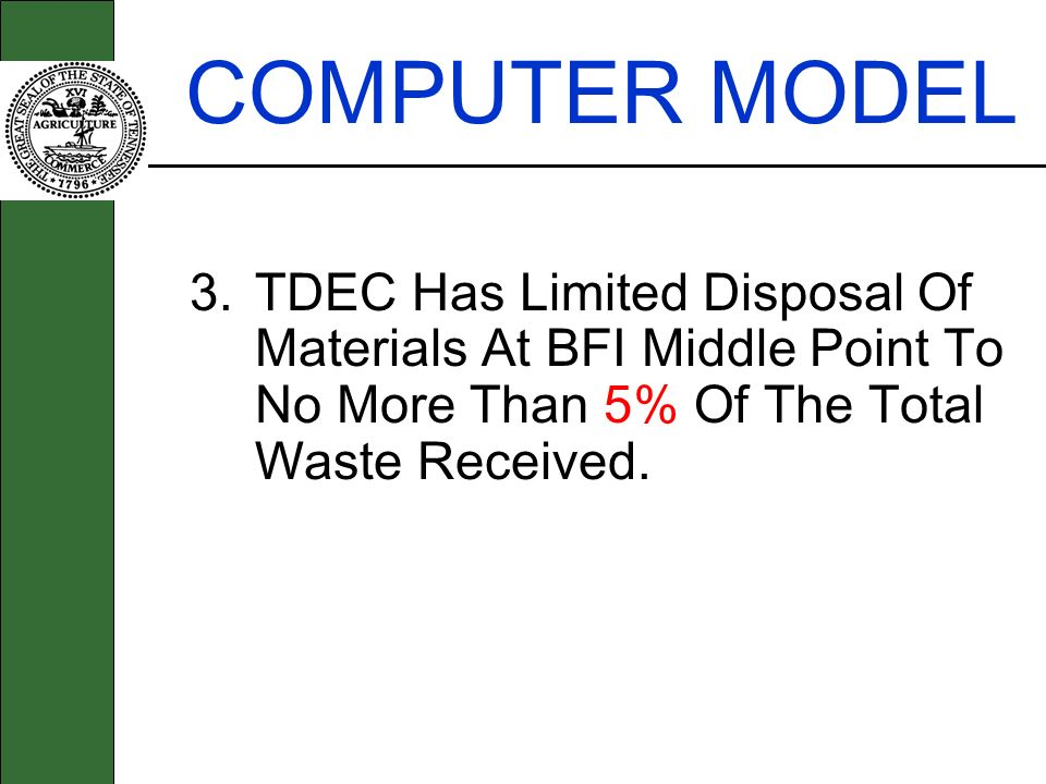 3.TDEC Has Limited Disposal Of Materials At BFI Middle Point To No More Than 5% Of The Total Waste Received.