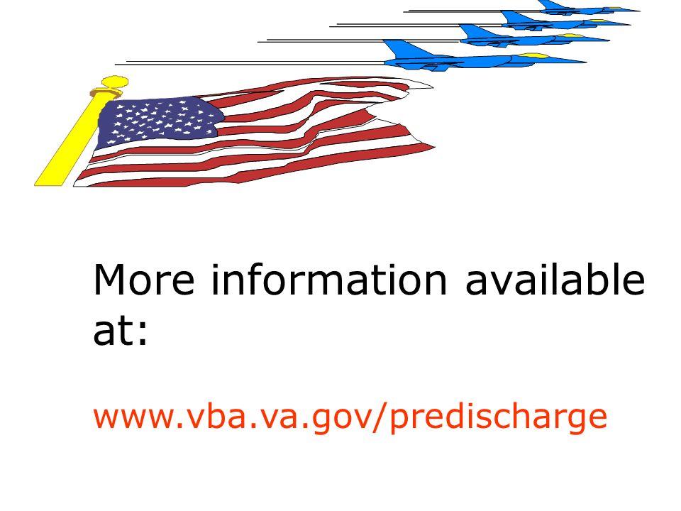 December 2008 More information available at: www.vba.va.gov/predischarge