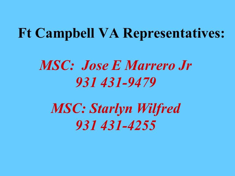MSC: Jose E Marrero Jr 931 431-9479 MSC: Starlyn Wilfred 931 431-4255 Ft Campbell VA Representatives: