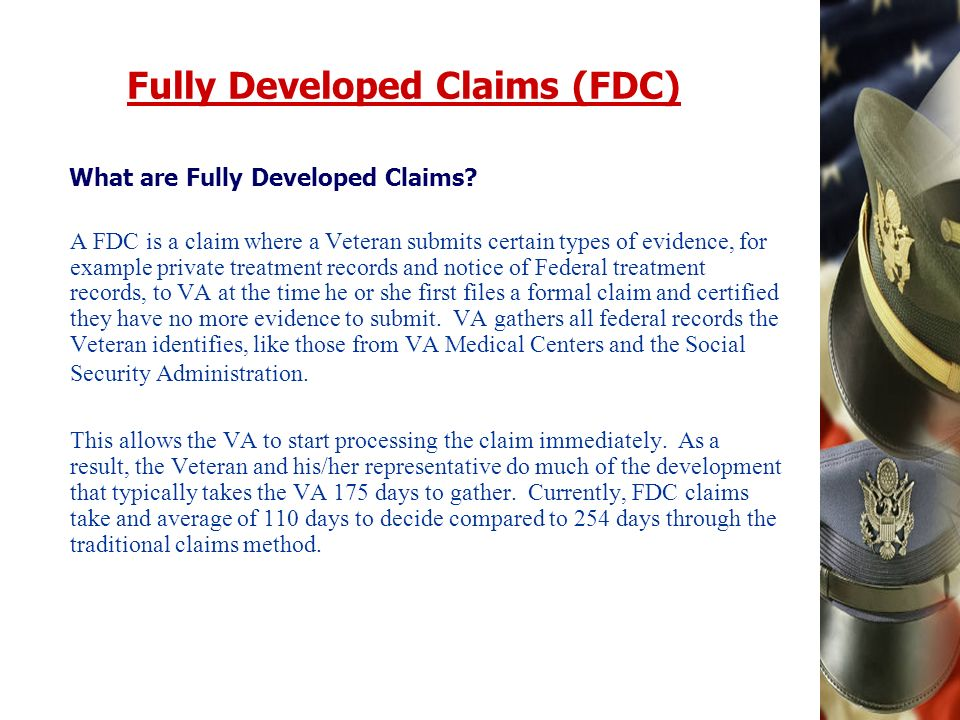 Fully Developed Claims (FDC) What are Fully Developed Claims.