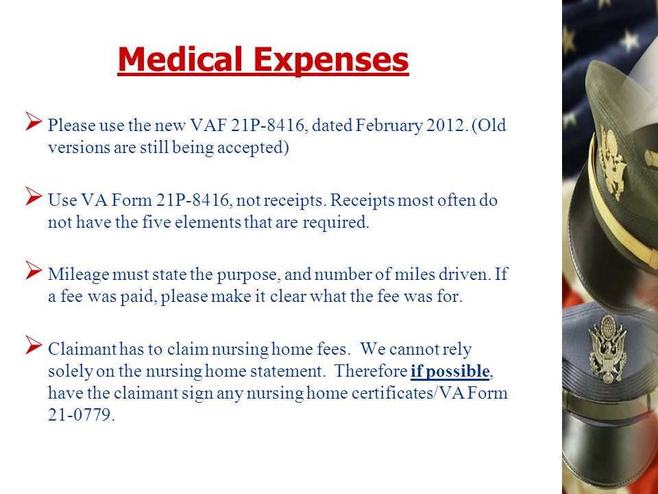 Medical Expenses Please use the new VAF 21P-8416, dated February 2012.