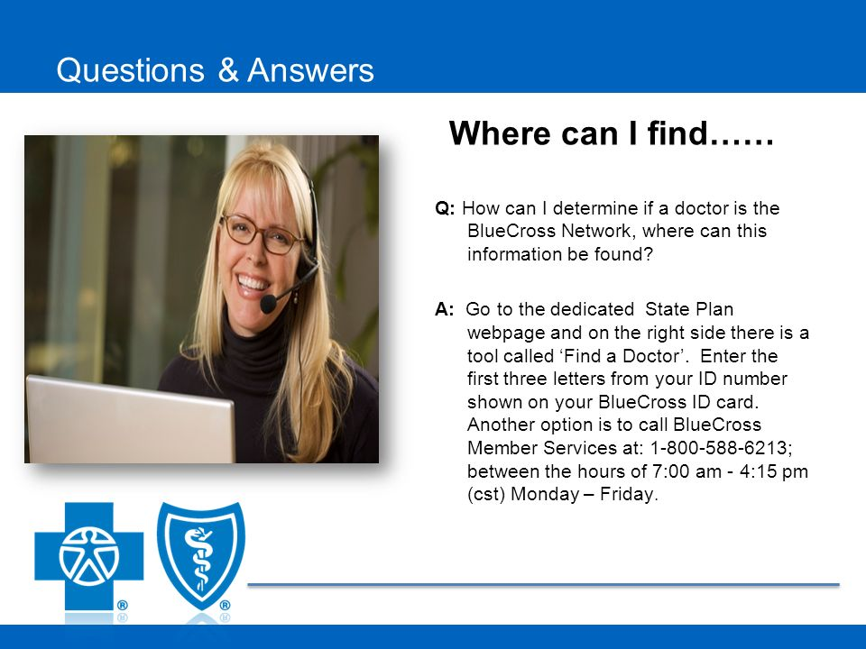 Q: How can I determine if a doctor is the BlueCross Network, where can this information be found.