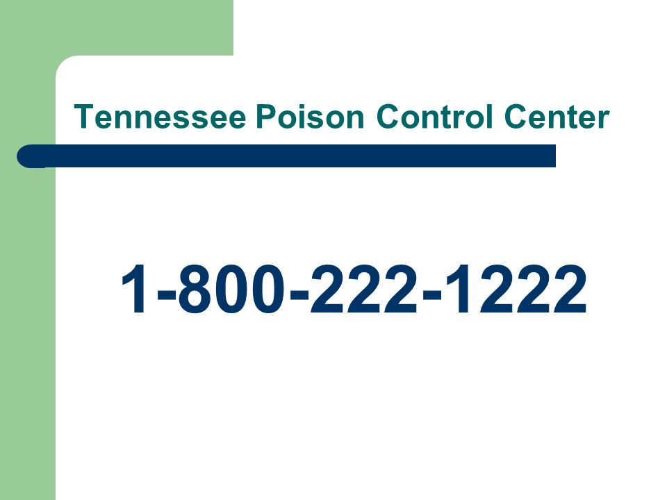 Tennessee Poison Control Center 1-800-222-1222